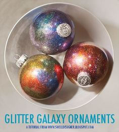 Glittery Galaxy Ornaments - A super simple way to make a few stand-out ornaments for a center piece bowl. Or maybe a dozen for a table-top tree.  Very pretty!