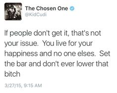 Set the bar and dont lower that shit!