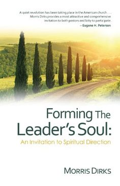 Forming The Leader's Soul: An Invitation to Spiritual Direction by Morris Dirks http://smile.amazon.com/dp/061586709X/ref=cm_sw_r_pi_dp_KCwYub0K6DE7X