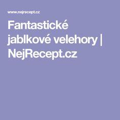 Fantastické jablkové velehory | NejRecept.cz