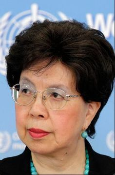 Margaret Chan - Director-General, World Health Organization.