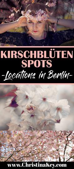 Kirschblüten Locations in Berlin - Eine ausführliche Liste mit den schönsten Spots! // Fotografie Tipps / Blogger Tipps / Berlin / Foto Tipps / Kirschblüten / Fotografieren / Fotoshooting / Fotografie / Blüten / Frühling / Makro Aufnahmen / Makro Fotografie / Gegenlicht / Idee / Inspiration / Lifestyle / Berlin Tipps / Christina Key / Photography / Photoshooting / Cherry Blossom / Photography Tips / Photo Tips / Fotografie Blog / Brandenburg / Deutschland / Blüten / Model / Spring / Summer…