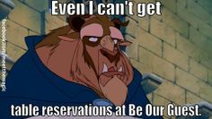 Yeah, getting a a table reservation at Be Our Guest restaurant in the Magic Kingdom is difficult.