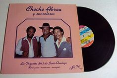 Cheche Abreu Y Sus Colosos: La Orquesta no.1 de Santo Domingo-SONO MAX 208  (1982).
