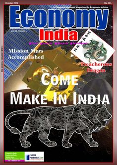 ECONOMY INDIA October 2014 edition - Read the digital edition by Magzter on your iPad, iPhone, Android, Tablet Devices, Windows 8, PC, Mac and the Web.