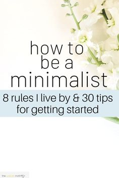 tips to help you be a minimalist in Learn how to create a habit of minimalism, happily living with less by decluttering your home and establishing a minimalist lifestyle in your day to day routine. Home 8 Easy Steps To Help You Become A Minimalist