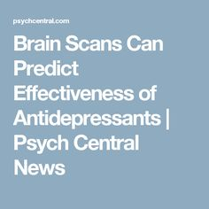 Brain Scans Can Predict Effectiveness of Antidepressants | Psych Central News
