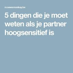 5 dingen die je moet weten als je partner hoogsensitief is Infj Mbti, Highly Sensitive Person, Self Compassion, Feel Good, Coaching, Health Fitness, Mindfulness, Positivity, Motivation