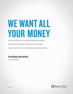"""Frost """"All Your Money"""" print ad."""