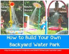 backyard water park - great ideas to help the kids cool ...