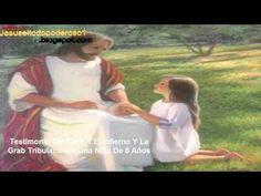 Niña De 8 Años Que Vio el Cielo El Infierno y La Gran Tribulacion - Testimonio