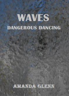 WAVES - DANGEROUS DANCING (Taylor Books) by Amanda Glenn, http://www.amazon.com/dp/B00527SUI0/ref=cm_sw_r_pi_dp_vMoXqb1Y3BEF9