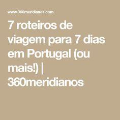 7 roteiros de viagem para 7 dias em Portugal (ou mais!) | 360meridianos