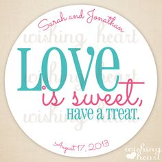 Thank You Favor Sticker - Love is Sweet, Have a Treat - Candy Buffet, Candy Bar Favor - 1.5 or 2 Inch Stickers for Wedding or Bridal Shower. $25.00, via Etsy.