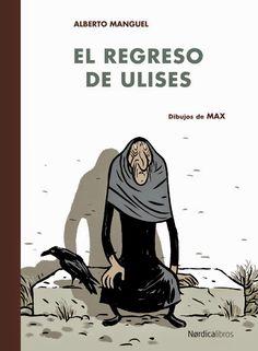 El regreso de Ulises / Alberto Manguel ; dibujos de Max http://fama.us.es/record=b2640419~S5*spi