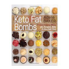 Keto Fat Bombs: 70 Sweet & Savory Recipes for Ketogenic, Paleo & Low-Carb Diets. Easy Recipes for Healthy Eating to Lose Weight Fast. (low-carb snacks, keto fat bomb recipes) by [Baker, Adele] Low Carb Paleo Diet, Keto Fat, No Carb Diets, Vegan Keto, Cheesecake Fat Bombs, Keto Cheesecake, Stevia, 3 Ingredient Cheesecake, Keto Bombs