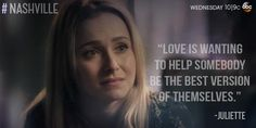 """Twitter / Nashville_ABC: """"Love is wanting to help somebody ..."""