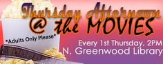 Join us for an afternoon movie. Adults only please... Clearwater North Greenwood Library. Every 1st Thursday, 2PM