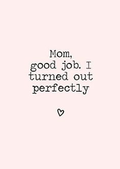 I love everything in this room. I love the charmin. Love You Mom Quotes, Mama Quotes, Love U Mom, Mom Quotes From Daughter, Happy Mother Day Quotes, Mother Quotes, Life Quotes, Funny Quotes, Witty Quotes