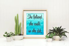 She believed she could so she did - Dorm Room Decor - Blue wall art - Midwife Gift - Motivational Quote art- ombre bedroom decor- doula gift - Hand lettered quote - graduation gift - Office wall art - Blue decor - positive quotes - arrows