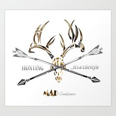"MAD Outfitters Original Buck Skull Antlers & Arrow Design ""Hunting ...It's a Lifestyle"" Art Print by MAD Outfitters - $15.08"