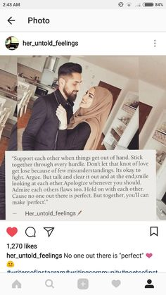 yes true. No one is perfect but try to make perfect ur relationship Muslim Couple Quotes, Muslim Couples, Soulmate Love Quotes, True Love Quotes, Wisdom Quotes, Life Quotes, Cute Couples Goals, Couple Goals, Islam Marriage