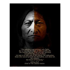 Sitting Bull, American Indian, Warrior quote with image black background. The warrior is not someone who fights, for no one has the right to take another life. Native American Spirituality, Native American Wisdom, Native American History, Native American Indians, Native Americans, Native Indian, Native American Proverb, Native American Warrior, Cherokee History