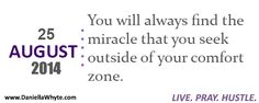 Miracles Outside of Your Comfort Zone (Live. Pray. Hustle. 08/25/14)