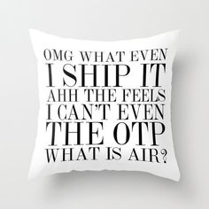 Squeeze this real tight when something terrible happens to your OTP. | 31 Throw Pillows That May Trick People Into Thinking You're An Adult