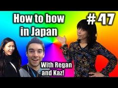 How to bow in Japan! with Kaz and Regan! - YouTube