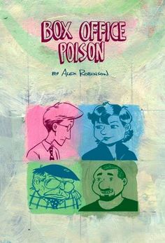 "Box Office Poison - ""Alex Robinson's completely natural and inspiring knack for dialogue makes this story of dreary jobs, comic books, love, sex, messy apartments, girlfriends, undisclosed pasts, and crusty old professionals is one of the most delightful and whimsical graphic novels to hit the stands in years."""