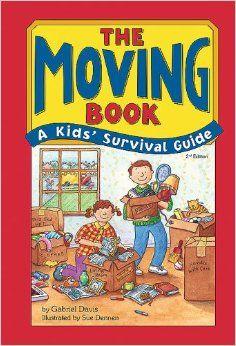 The Moving Book: A Kids' Survival Guide: Gabriel Davis, Sue Dennen: 9780912301921: Amazon.com: Books