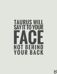 Dare me cigarette .to say ALL of it directly to your lying, pathetic, fake, plastic face. Taurus Bull, Taurus Woman, Taurus And Gemini, Aquarius, Astrology Taurus, Zodiac Signs Taurus, My Zodiac Sign, Taurus Quotes, Zodiac Quotes