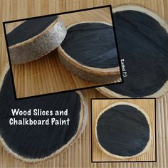 "Wood Slices and Chalkboard Paint from Rachel ("",)"