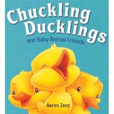 Chuckling Ducklings and Baby Animal Friends by Aaron Zenz. ER ZENZ.