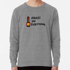 """Maggi On Everything"" Lightweight Sweatshirt by bonniemamadraws | Redbubble Maggi Sauce, French Terry, Everything, Vintage Inspired, Sweatshirts, Sleeves, Stuff To Buy, Trainers, Sweatshirt"