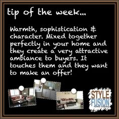 Tip of the Week! Staging can create the ambience that will attract more buyers. It can showcase the style and architecture of the home that will connect most with the buyers.