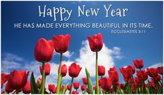 happy new year he has made everything beautiful in its time ecclesiastes 3