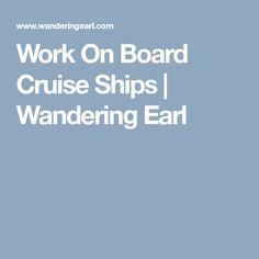 Work On Board Cruise Ships   Wandering Earl