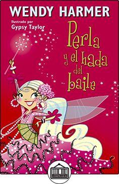 Perla Y El Hada Del Baile - Número 15 de WENDY/TAYLOR, GYPSY HARMER ✿ Libros infantiles y juveniles - (De 0 a 3 años) ✿