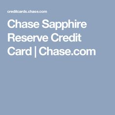 Chase Sapphire Reserve Credit Card | Chase.com