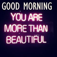 Good Morning You Are Beautiful good morning good morning quotes good morning love good morning love quotes sexy good morning quotes best good morning quotes good morning quotes for her i love you good morning quotes