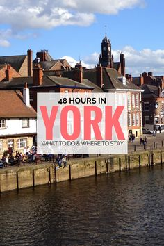 48 Hours in York: What to Do & Where to Stay