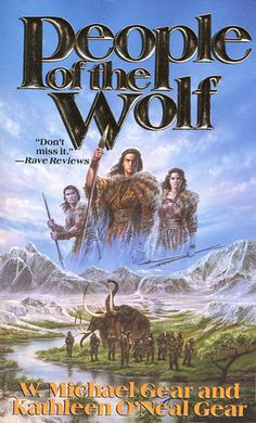 People of the Wolf (The First North Americans, #1) I've read this entire series and if you are intrigued by archaeology . . . Read it!