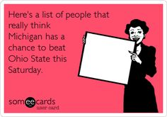 Here's a list of people that really think Michigan has a chance to beat Ohio State this Saturday.