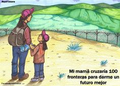 Mi mamá cruzaría 100 fronteras para darme un futuro mejor.  Via Erika Andiola