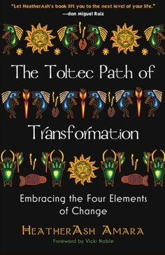 The Toltec Path of Transformation: Embracing the Four Elements of Change by Heather Ash Amara http://www.amazon.com/dp/0981877192/ref=cm_sw_r_pi_dp_zsRZvb1TWHVB9