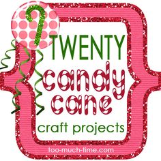 Main Ingredient Monday- Candy Canes 20 fun candy cane craft projects