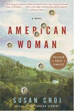 American Woman by Susan Choi.  Pulitzer Prize finalist 2004