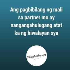 when you keep seeing the wrong things in you partner, it means you're in a hurry to let him/her go. Bisaya Quotes, Good Vibes Quotes, Quotable Quotes, Quotes To Live By, Filipino Quotes, Pinoy Quotes, Tagalog Love Quotes, Tagalog Quotes Patama, Tagalog Words